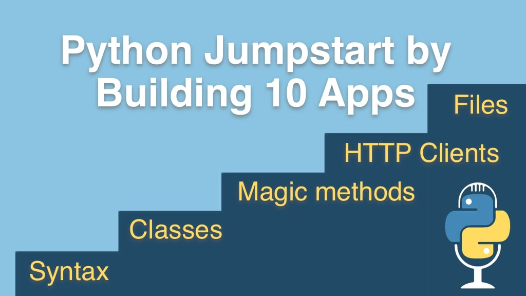 Python Jumpstart by Building 10 Apps