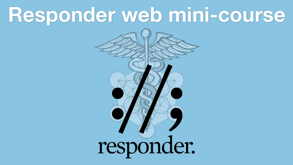 Transcripts for Responder Web Framework Mini-course: Cleanup